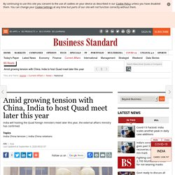 Amid growing tension with China, India to host Quad meet later this year