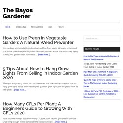 How to Grow a Vegetable Garden by The Bayou Gardener