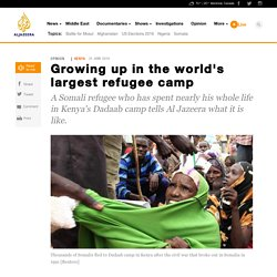 Growing up in the world's largest refugee camp