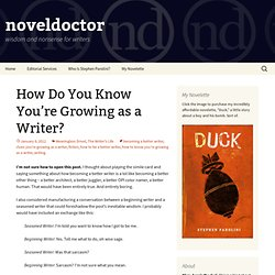 How Do You Know You're Growing as a Writer? | noveldoctor