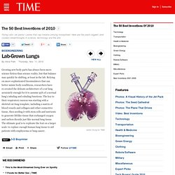 Lab-Grown Lungs - The 50 Best Inventions of 2010