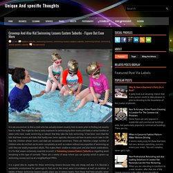 Grownup And Also Kid Swimming Lessons Eastern Suburbs - Figure Out Even More