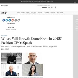Where Will Growth Come From in 2015? Fashion CEOs Speak