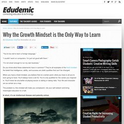 Why the Growth Mindset is the Only Way to Learn