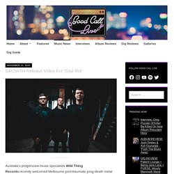 GROWTH Release Video For 'Soul Rot' – Good Call Live