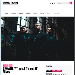 GROWTH // Through Tunnels Of Misery