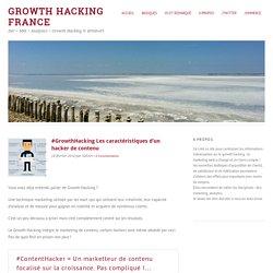 #GrowthHacking Les caractéristiques d'un hacker de contenu
