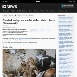 Five dark and gruesome fairytales behind classic Disney movies