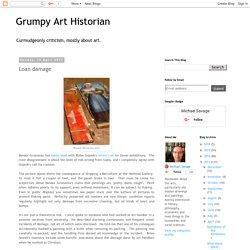 Grumpy Art Historian: Loan damage