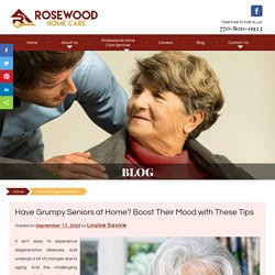 Have Grumpy Seniors at Home? Boost Their Mood with These Tips