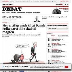 Her er 28 grunde til at Dansk Folkeparti ikke skal til magten