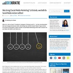 10 Gründe für Social-Media-Marketing: Das sind die Fakten!