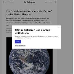Das Grundwasser schwindet - ein Warnruf an den blauen Planeten