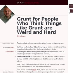 Grunt for People Who Think Things Like Grunt are Weird and Hard ◆ 24 ways