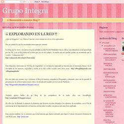 Grupo Integra: ¡¡ EXPLORANDO EN LA RED !!