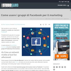 Come usare i gruppi Facebook per il marketing