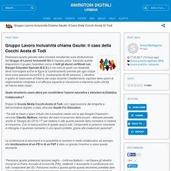 Gruppo Lavoro Inclusività chiama Gsuite: il caso della Cocchi Aosta di Todi