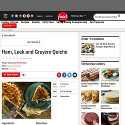 Ham, Leek and Gruyere Quiche Recipe