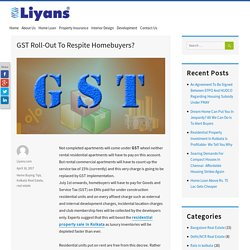 GST Roll-Out To Respite Homebuyers?