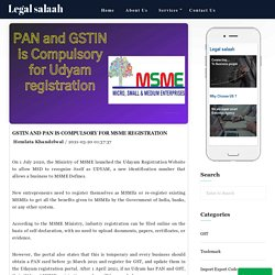 GSTIN and Pan is compulsory for MSME Registration