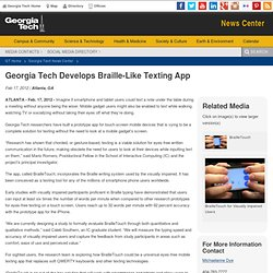 GT | Newsroom - Georgia Tech Develops Braille-Like Texting App