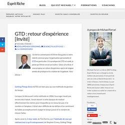 GTD : retour d'expérience [Invité] -