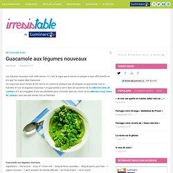 Guacamole aux légumes nouveaux