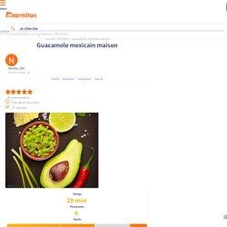 Guacamole mexicain maison : Recette de Guacamole mexicain maison