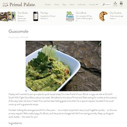 The Food Lovers' Primal Palate: Brock's Guac'