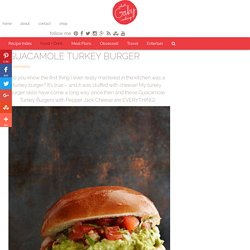 Guacamole Turkey Burger - What's Gaby Cooking