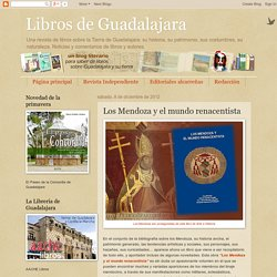 Libros de Guadalajara: Los Mendoza y el mundo renacentista