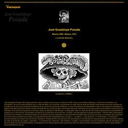 La vie de José Guadalupe Posada, dessinateur mexicain