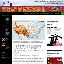 The Treaty of Guadalupe Hidalgo, and the Future of the Chicano/Mexicano People