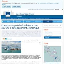 Extension du port de Guadeloupe pour soutenir le développement économique-Projets - Politique régionale - Commission européenne