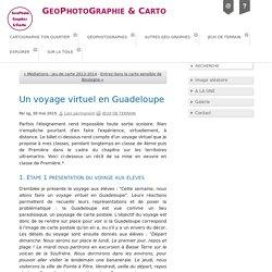 Un voyage virtuel en Guadeloupe - GeoPhotoGraphie & Carto