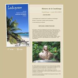 Guadeloupe - Louis DELGRES - Histoires de la Guadeloupe - LADOGRAVE