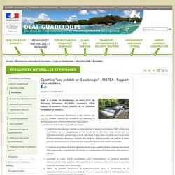 """DEAL GUADELOUPE 23/07/18 Expertise """"eau potable en Guadeloupe"""" - IRSTEA - Rapport intermédiaire."""