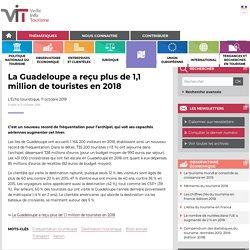 La Guadeloupe a reçu plus de 1,1 million de touristes en 2018