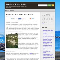 Guadix-The Home Of The Cave DwellersbyAndalucia Travel Guide