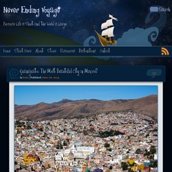 Guanajuato: The Most Beautiful City in Mexico?