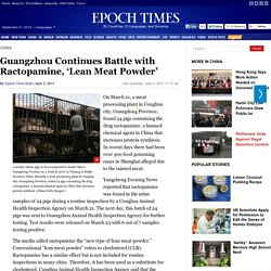 EPOCH 03/04/11 Guangzhou Continues Battle with Ractopamine, 'Lean Meat Powder'