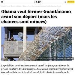 Obama veut fermer Guantánamo avant son départ (mais les chances sont minces) - 23 février 2016