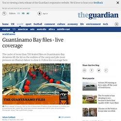 Guantánamo Bay files - live coverage
