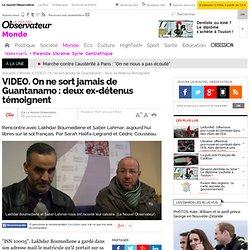 VIDEO. On ne sort jamais de Guantanamo: 2 ex-détenus témoignent - Monde