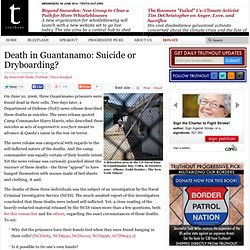 Death in Guantanamo: Suicide or Dryboarding?
