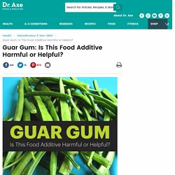 Guar Gum: Is This Food Additive Harmful or Helpful?