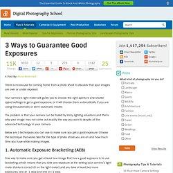 3 Ways to Guarantee Good Exposures