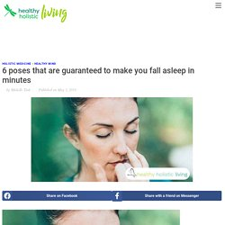 6 poses that are guaranteed to make you fall asleep in minutes