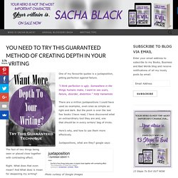 You Need To Try This Guaranteed Method of Creating Depth In Your Writing – Sacha Black