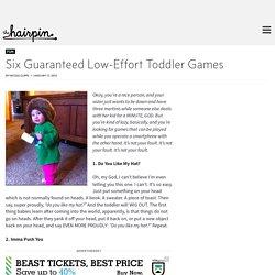 Six Guaranteed Low-Effort Toddler Games
